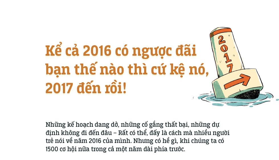 Kể cả 2016 có ngược đãi bạn thế nào thì cứ kệ nó, 2017 đến rồi! - Ảnh 1.
