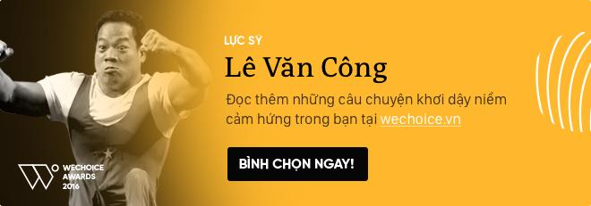 """Lê Văn Công: """"Khi ý thức được mình thiếu đôi chân thì đôi tay tôi đã mạnh mẽ lắm rồi!"""" - Ảnh 14."""