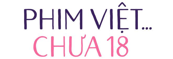 Em chưa 18 hay phim Việt vẫn chưa 18? - Ảnh 1.