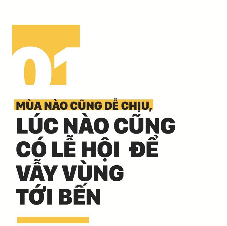 Ở Việt Nam có một nơi như thế: Bốn mùa đều vui, đều đẹp, lúc nào cũng có lễ hội để tha hồ vẫy vùng tới bến! - Ảnh 5.