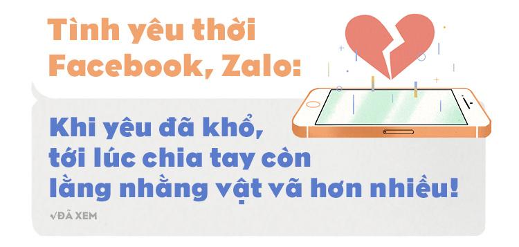 Tình yêu thời Facebook, Zalo: Khi yêu đã khổ, tới lúc chia tay còn lằng nhằng vật vã hơn nhiều! - Ảnh 1.