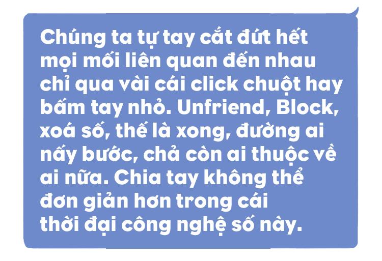 Tình yêu thời Facebook, Zalo: Khi yêu đã khổ, tới lúc chia tay còn lằng nhằng vật vã hơn nhiều! - Ảnh 4.