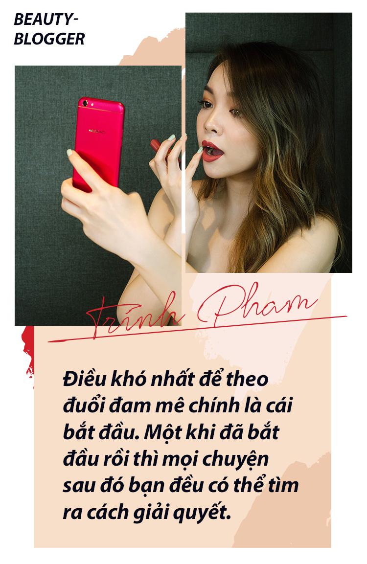 Trinh Phạm và nghề Beauty Blogger - Cái nghề tưởng của dân nhà giàu nhưng lại không làm giàu nổi - Ảnh 11.