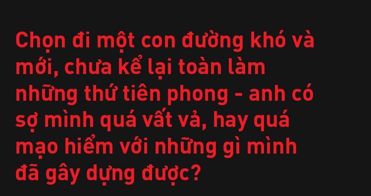 Đạo diễn Việt Tú: Ở Việt Nam, đa phần nghệ sĩ chưa biết quý trọng chất xám, và điều đấy khiến họ vất vả - Ảnh 16.