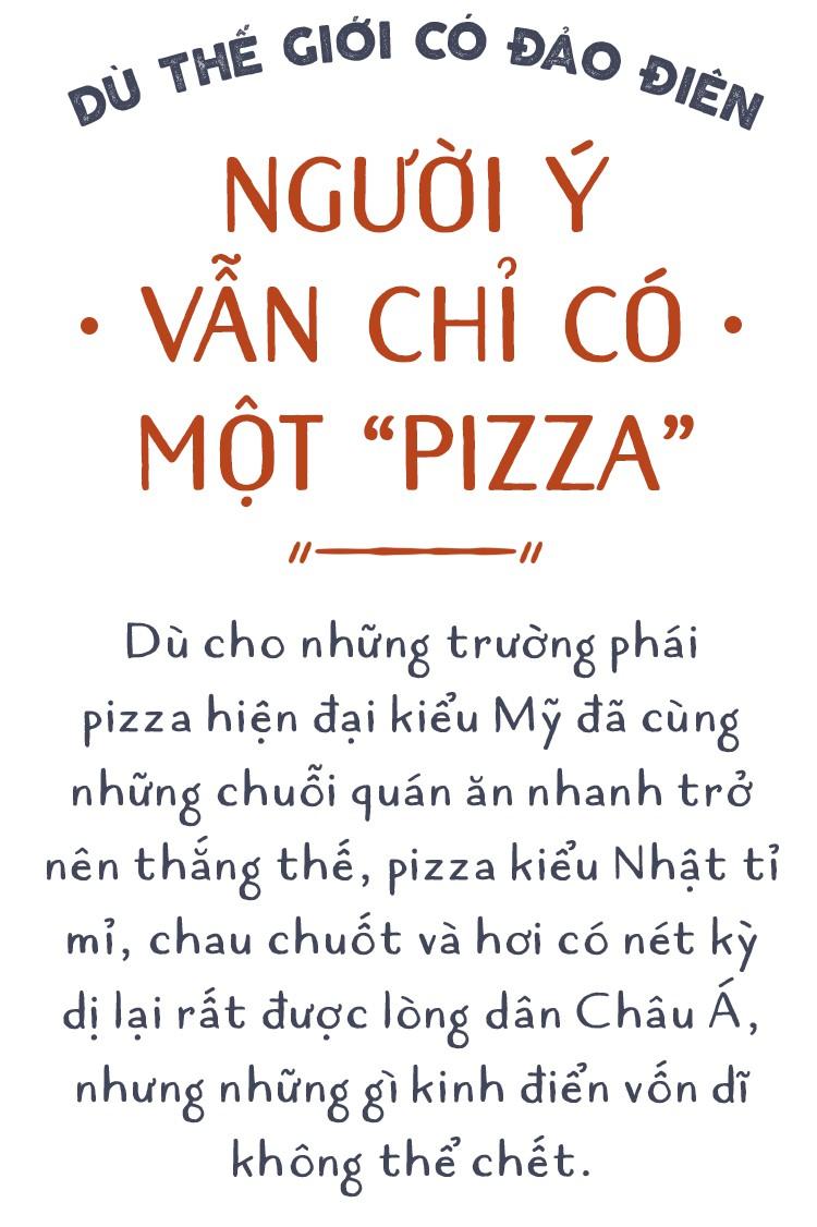 """Dù thế giới có đảo điên, người Ý vẫn chỉ có một """"Pizza"""" - thứ pizza được nướng từ lò củi - Ảnh 1."""