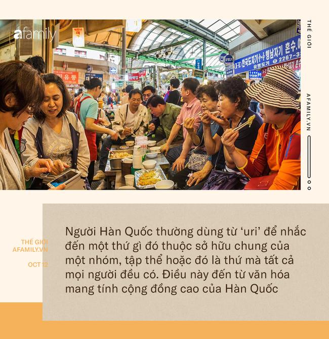 """Văn hóa Uri của Hàn Quốc: Nói """"của chúng ta thay vì """"của tôi và ẩn giấu trong đó là sự đoàn kết cùng niềm tự hào dân tộc đáng ngưỡng mộ - ảnh 4"""