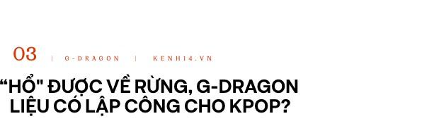 """Sự trở lại của """"ông hoàng Kpop"""" G-Dragon: Ngai vàng YG sắp có chủ nhân, nhưng kịch bản nào cho một huyền thoại vực dậy địa ngục Kbiz đen tối? - Ảnh 6."""