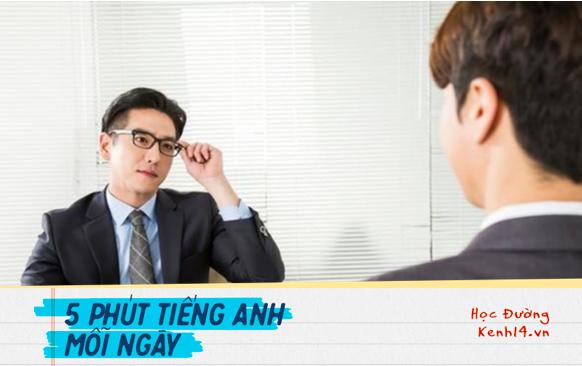 Những cụm từ nên biết nếu muốn ghi điểm trong mắt nhà tuyển dụng khi phỏng vấn bằng Tiếng Anh - ảnh 1