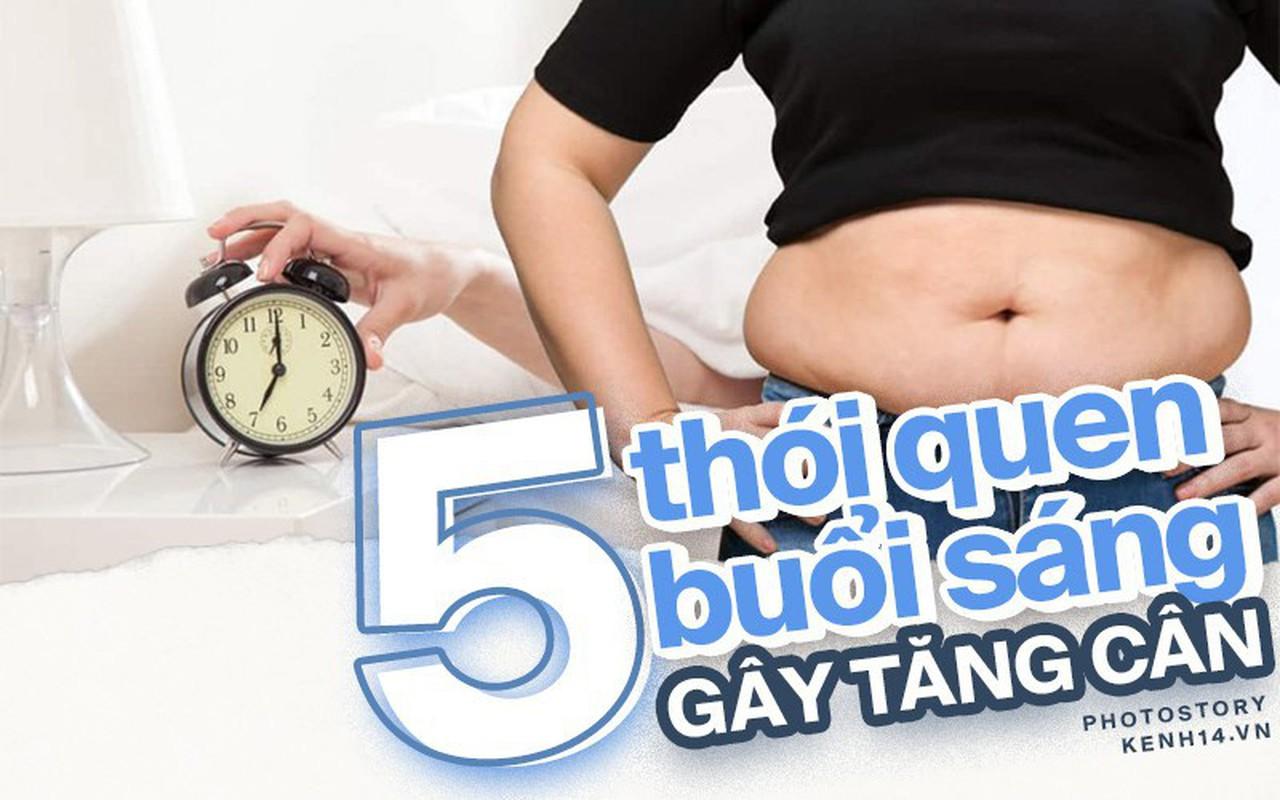 Truy tìm thủ phạm gây béo bụng, tăng cân mỗi sáng