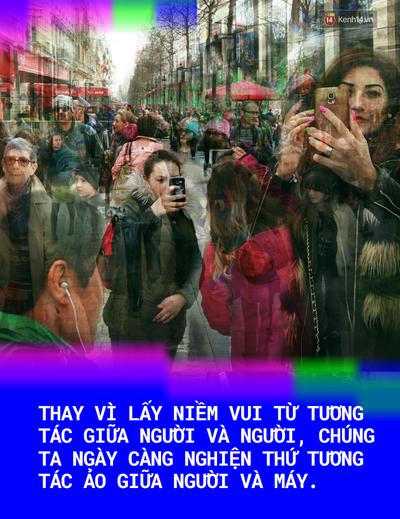 Gửi những con zombie luôn dán mắt vào màn hình điện thoại: Cuộc đời bạn đang trở nên bất hạnh hơn - Ảnh 8.
