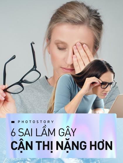 Những sai lầm có thể khiến mắt bạn bị tăng độ cận