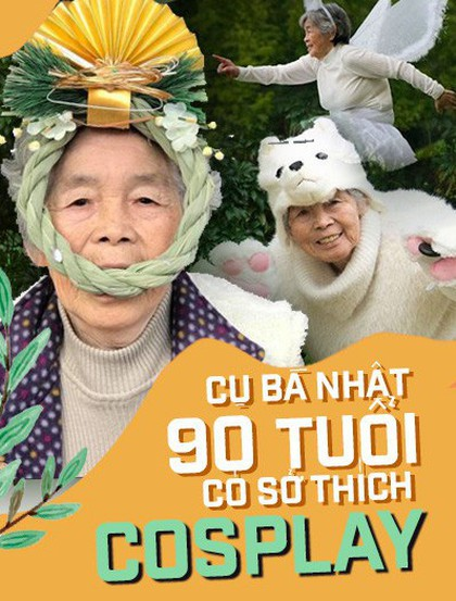 Cuộc sống có khó khăn đến đâu thì bạn cũng hãy vui tươi yêu đời như cụ bà 90 tuổi có sở thích cosplay này nhé!