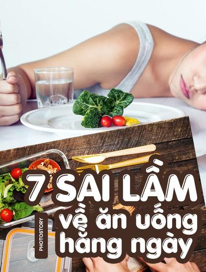 Những sai lầm về ăn uống mà bạn cần loại bỏ ngay vì một cơ thể khỏe mạnh