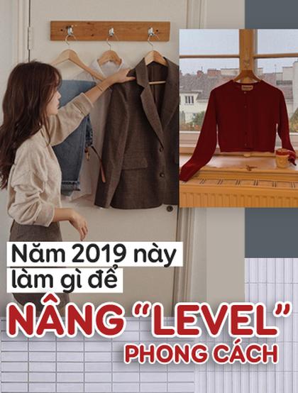 Bạn cần làm gì để nâng tầm công cuộc ăn mặc trong năm 2019