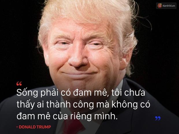 10 câu nói truyền cảm hứng của tân Tổng thống Mỹ Donald Trump - Ảnh 6.