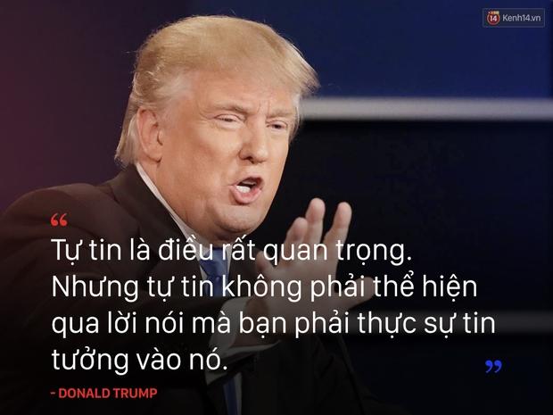 10 câu nói truyền cảm hứng của tân Tổng thống Mỹ Donald Trump - Ảnh 8.