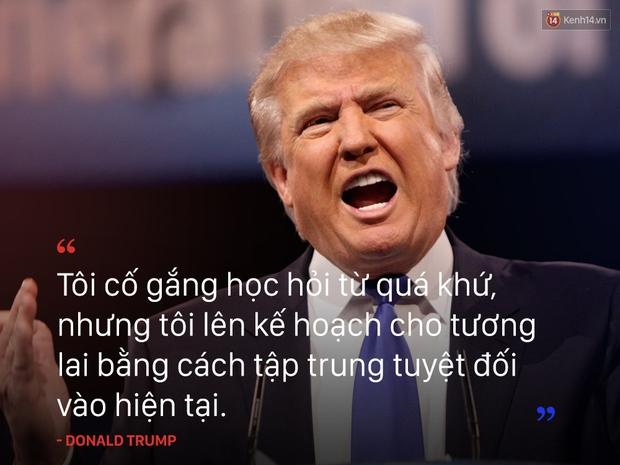 10 câu nói truyền cảm hứng của tân Tổng thống Mỹ Donald Trump - Ảnh 9.
