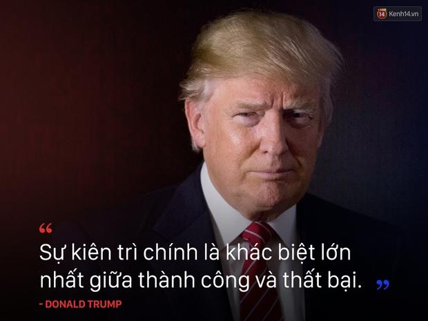 10 câu nói truyền cảm hứng của tân Tổng thống Mỹ Donald Trump - Ảnh 10.