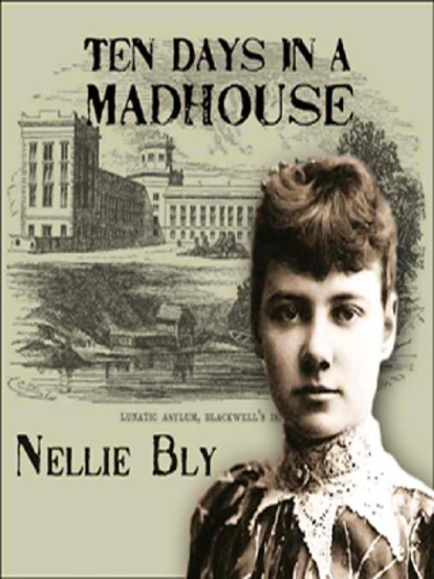 Cuốn sách của bà Nellie Bly về 10 ngày trong trại thương điên.