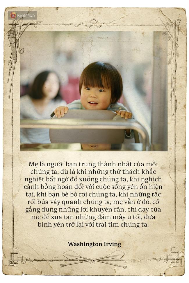 Ngày của mẹ, hãy đọc những trích dẫn cảm động này rồi về nhà và ôm mẹ ngay một cái! - Ảnh 27.