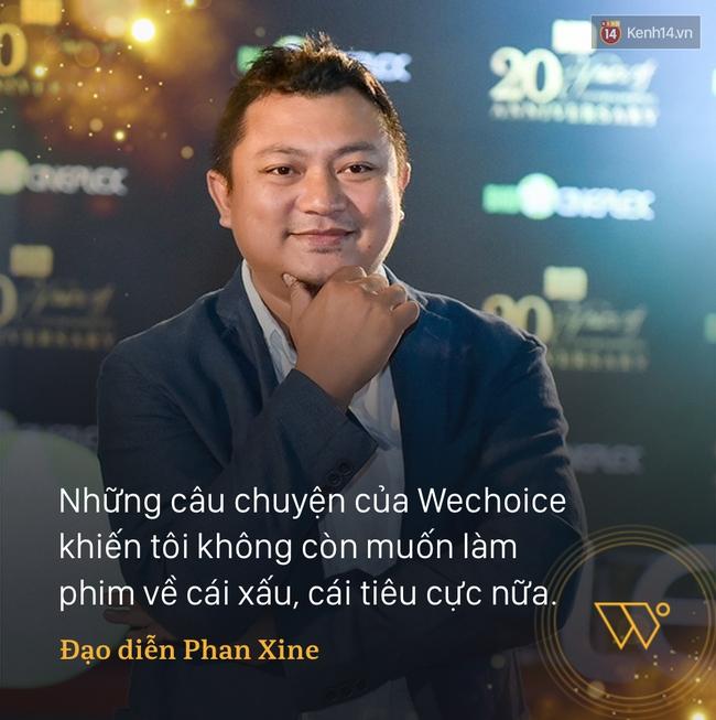 Đạo diễn Phan Xine: Những câu chuyện của Wechoice khiến tôi không còn muốn làm phim về cái xấu, cái tiêu cực nữa - Ảnh 2.