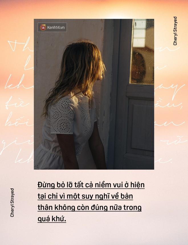 10 câu nói sẽ thay đổi suy nghĩ của những ai đang thất tình - Ảnh 7.