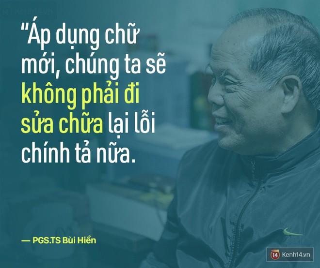 PGS.TS Bùi Hiền nói về đề xuất cải tiến tiếng Việt bị ném đá: Họ dùng chính chữ của tôi để chửi tôi, chứng tỏ chữ này rất nhạy, rất nhanh vào đầu! - Ảnh 8.
