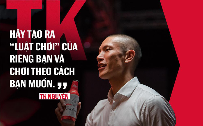 TK Nguyễn: Khi cuộc sống trở nên thoải mái, đó chính là thời điểm để… từ bỏ - Ảnh 6.