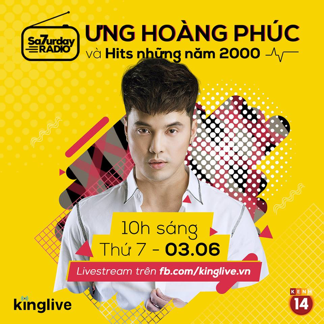 Saturday Radio: Ưng Hoàng Phúc tổ chức mini show kỉ niệm 15 năm ca hát - Ảnh 1.