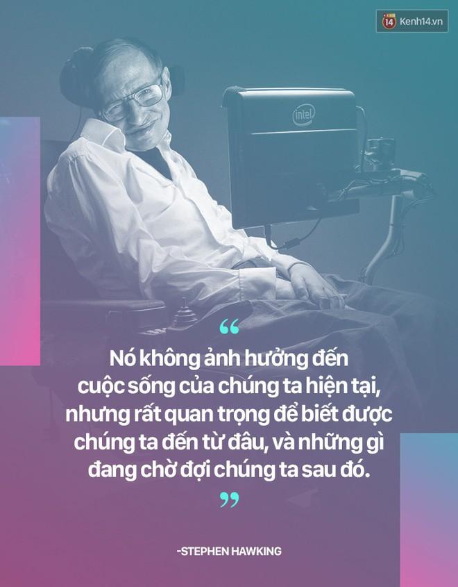 Stephen Hawking và những câu nói thể hiện suy nghĩ của một vị thiên tài - ảnh 7