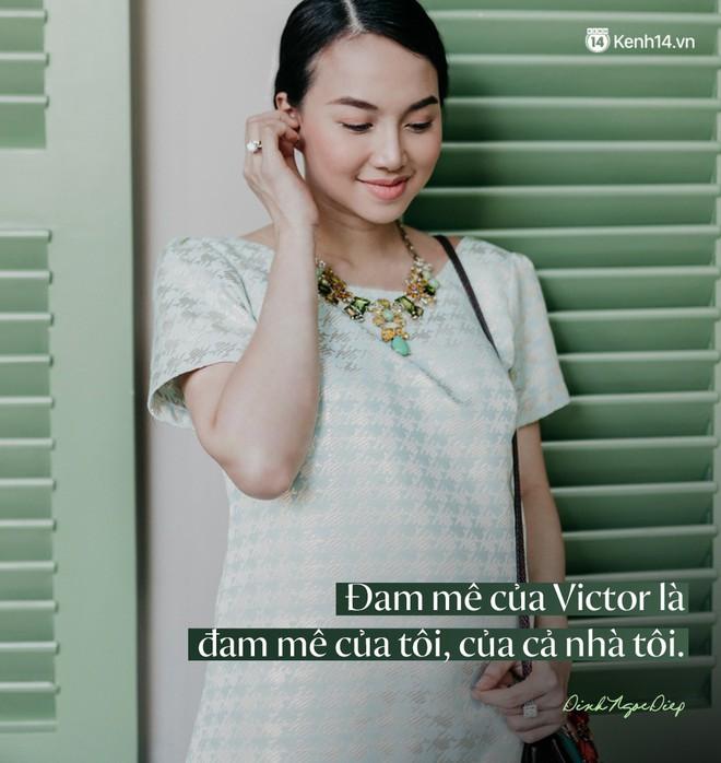Đinh Ngọc Diệp: Tôi không phải là đam mê của Victor Vũ! - ảnh 6