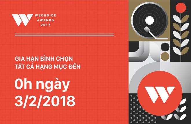 WeChoice Awards 2017: Gia hạn bình chọn đến 0h ngày 3/2 và tường thuật trực tiếp Gala trao giải trên VTV1 ngày 4/2 - Ảnh 1.