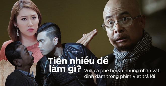 Lắng nghe 5 nhân vật đình đám màn ảnh Việt trả lời câu Tiền nhiều để làm gì? từ Vua cà phê - ảnh 1