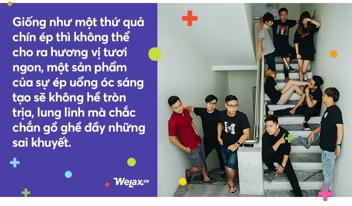 Hãy nói một chút về WeLax, về những người trẻ ham mê mua vui cho thiên hạ - Ảnh 11.