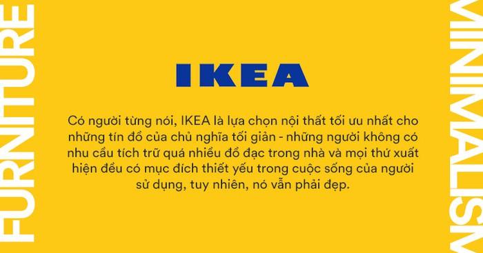 IKEA - Nơi có tất cả những gì các tín đồ của chủ nghĩa tối giản cần! - Ảnh 2.