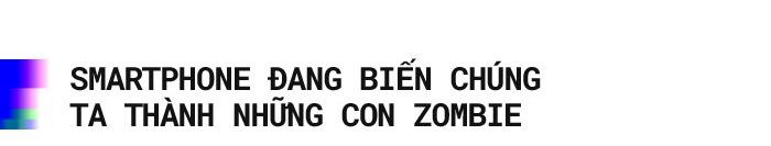 Gửi những con zombie luôn dán mắt vào màn hình điện thoại: Cuộc đời bạn đang trở nên bất hạnh hơn - Ảnh 1.