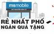 Rực rỡ khai trương – Tưng bừng quà tặng tại MSmobile 587 Nguyễn Văn Cừ, Long Biên, Hà Nội