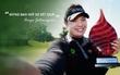 Những câu nói truyền lửa đam mê của hai vận động viên golf hàng đầu thế giới sắp đến Việt Nam