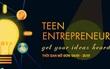 Ý tưởng sáng tạo kinh doanh: Cơ hội để học sinh cấp 3 khẳng định mình
