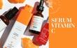 """Serum Vitamin C - """"thần dược"""" giúp da vừa trắng sáng vừa trẻ hóa, hết thâm nám và nhiều điều bạn chưa biết"""