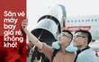 """Dù là """"tay mơ"""" hay """"sành sỏi"""", tín đồ du lịch phải dặn lòng loạt bí kíp gia truyền để săn vé máy bay giá rẻ"""