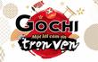 Gochi – Một lời cảm ơn trọn vẹn