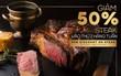 Để ý mới thấy: Mùa này rất nhiều nhà hàng steak đồng loạt tung ưu đãi lớn, có nơi giảm hẳn 50%