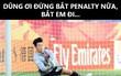 """Ảnh chế: """"Dũng ơi đừng bắt penalty nữa, bắt em đi!"""""""