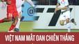 Việt Nam mất oan trận thắng trước Myanmar do bàn thắng không được công nhận