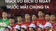 Việt Nam chiến thắng, ngôi vô địch ở ngay trước mắt chúng ta