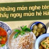Trời đang nóng, ở Hà Nội mà không đi ăn những món này thì vẫn chưa tận hưởng hết mùa hè đâu