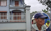 Thảm sát 4 bà cháu ở Quảng Ninh: Có 2 thanh niên bịt khẩu trang lảng vảng quanh biệt thự