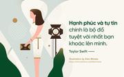Từ châm ngôn sống của những người phụ nữ quyền lực, hãy tự tin và kiêu hãnh nhé các cô gái!