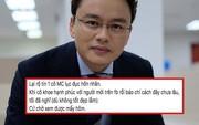"""MC Hữu Bằng bất ngờ ẩn ý về """"một cô MC lục đục hôn nhân"""", cho rằng yêu đương khoe lên Facebook thì được mấy hôm"""
